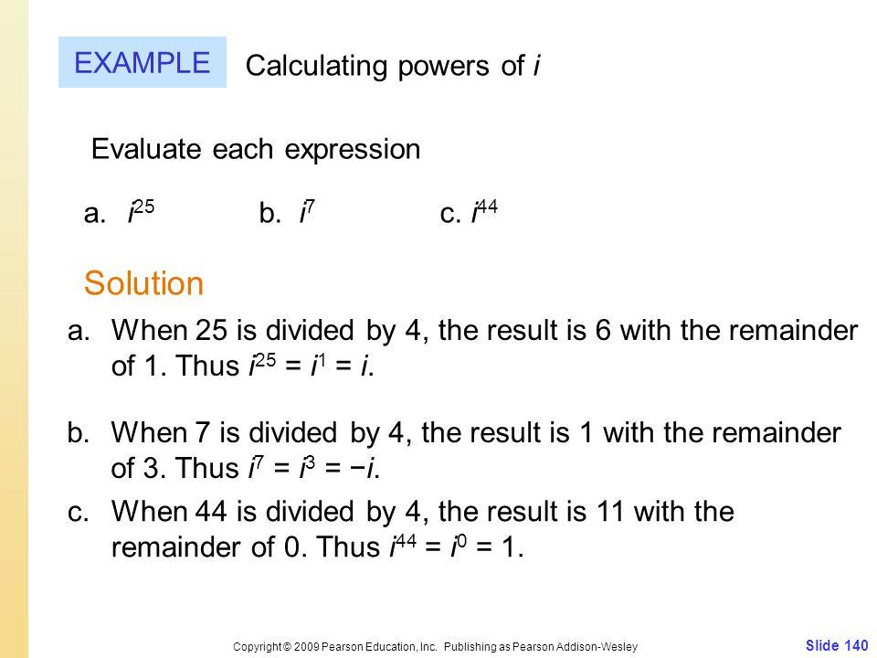 Slide 140 Copyright © 2009 Pearson Education, Inc.