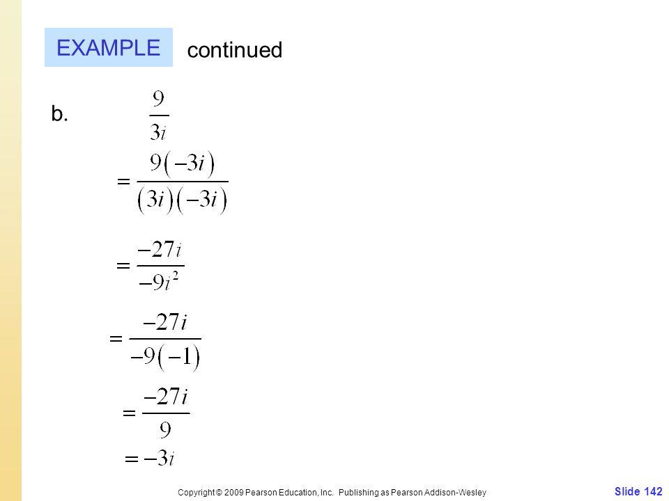 Slide 142 Copyright © 2009 Pearson Education, Inc.