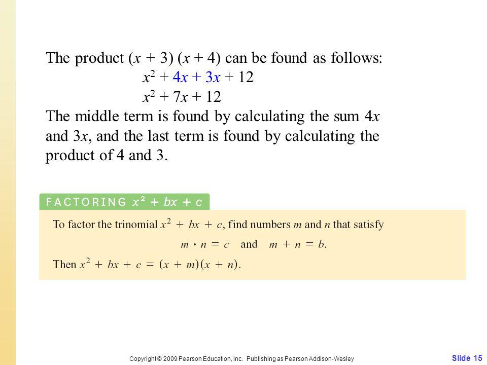 Slide 15 Copyright © 2009 Pearson Education, Inc.