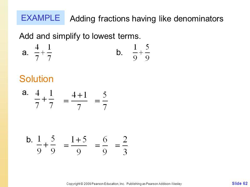 Slide 62 Copyright © 2009 Pearson Education, Inc.