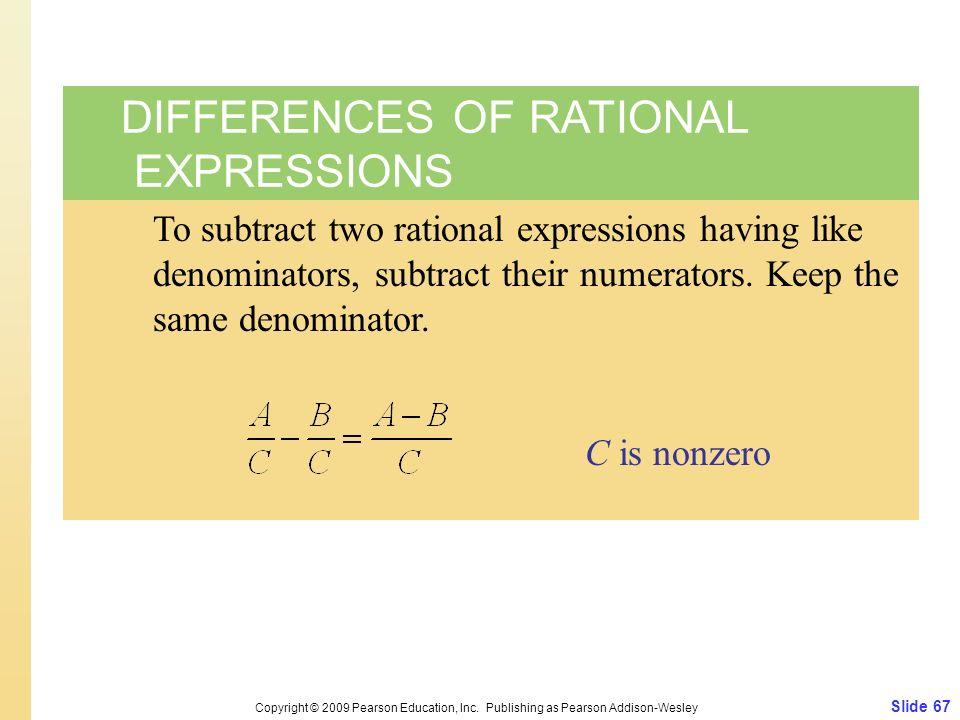 Slide 67 Copyright © 2009 Pearson Education, Inc.