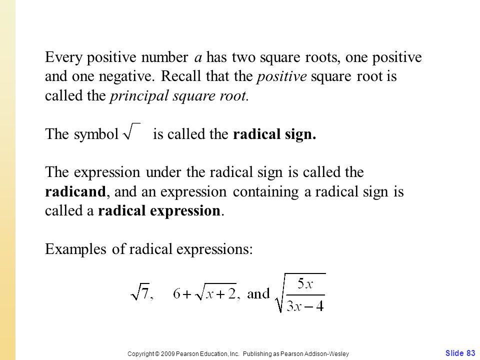Slide 83 Copyright © 2009 Pearson Education, Inc.