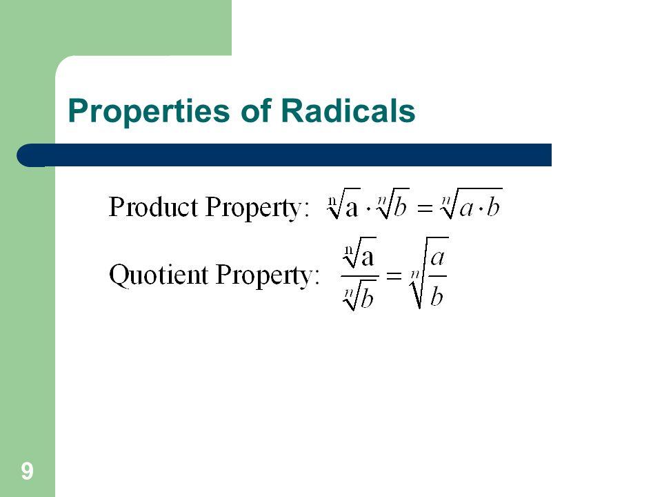 9 Properties of Radicals