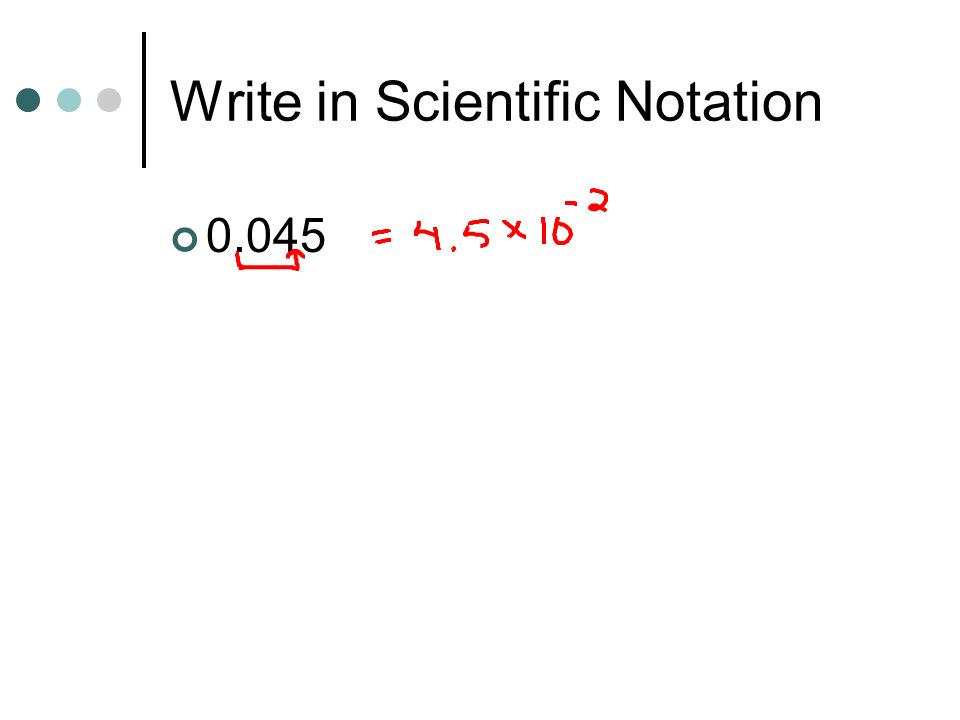 Write in Scientific Notation 0.045