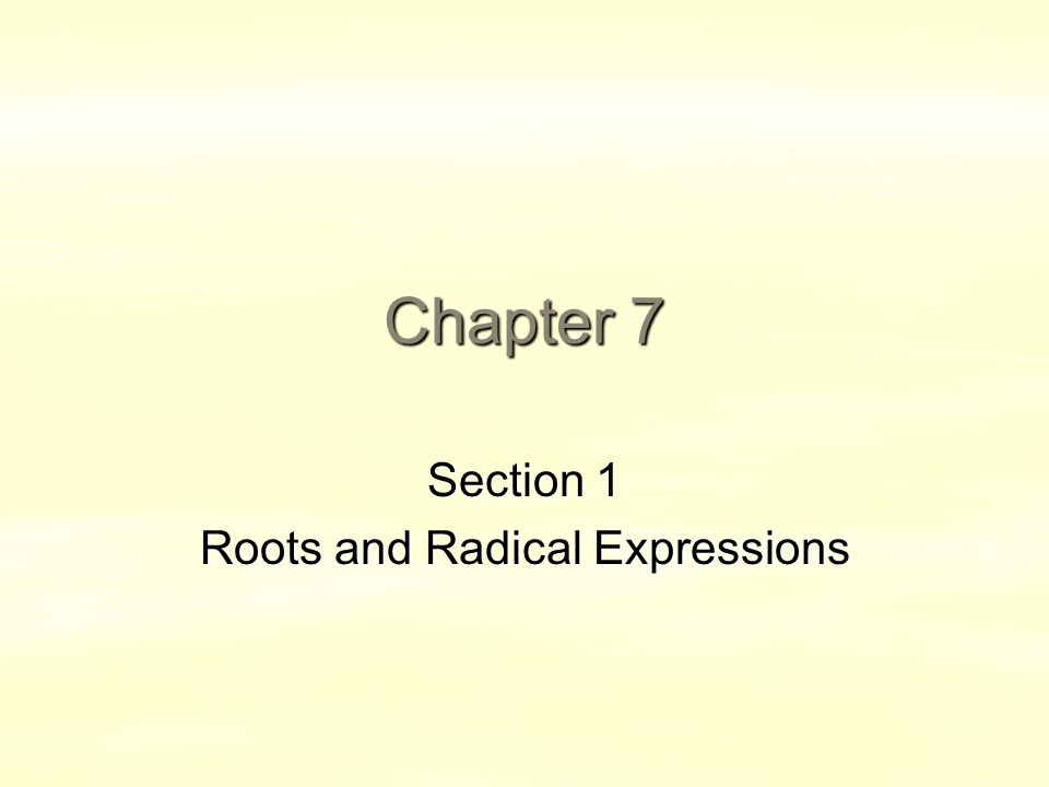 Chapter 7 Section 1 Roots and Radical Expressions