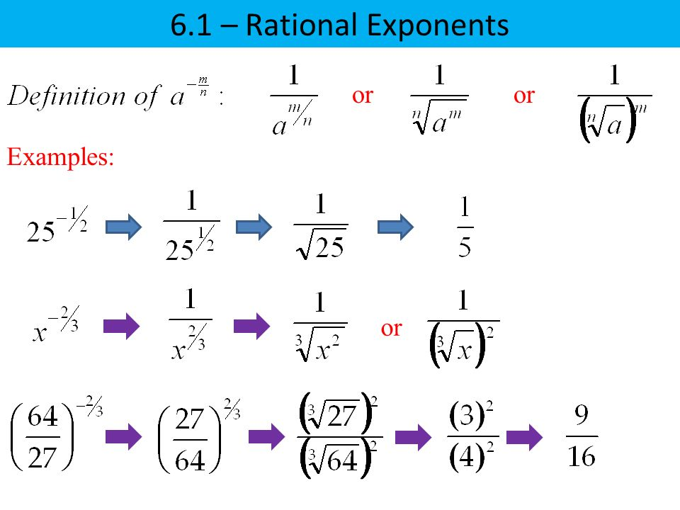 6.1 – Rational Exponents Examples: or