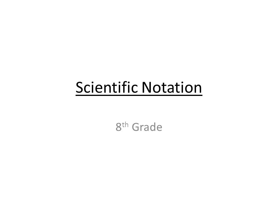 Scientific Notation 8 th Grade
