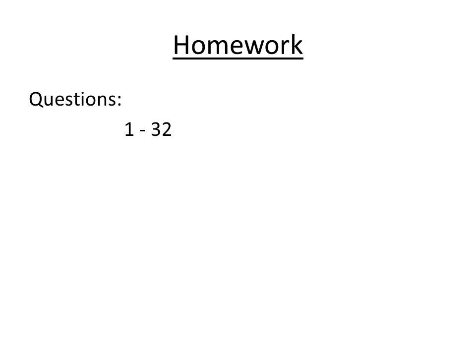 Homework Questions: 1 - 32