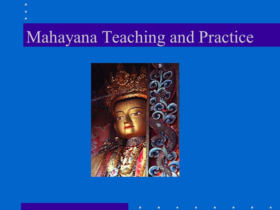 Mahayana Teaching and Practice
