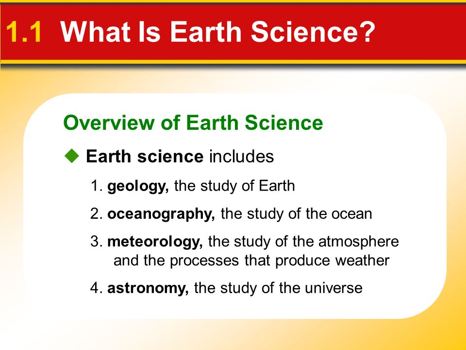 Overview of Earth Science  Earth science includes 4.