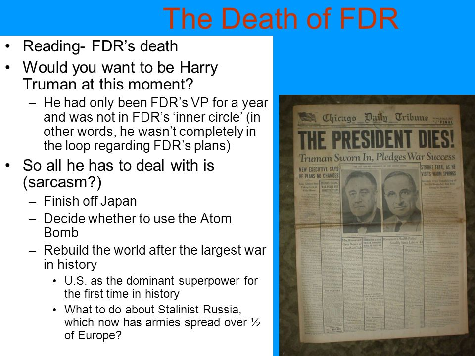 The Death of FDR Reading- FDR's death Would you want to be Harry Truman at this moment.