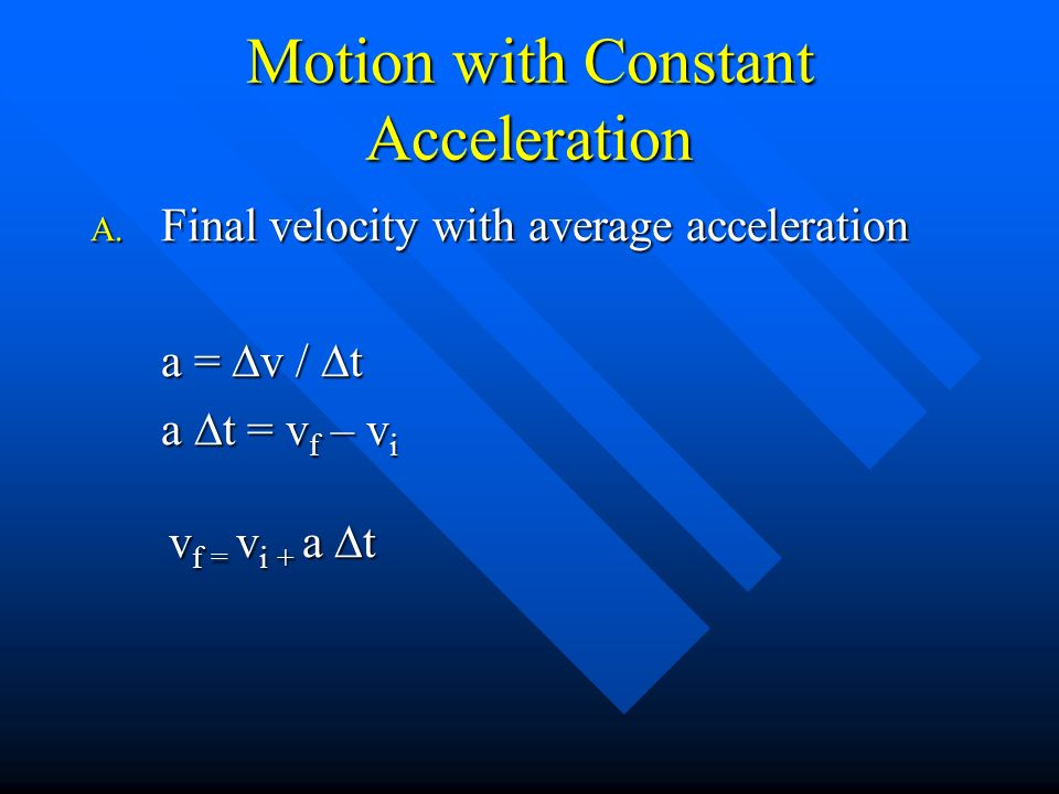 Motion with Constant Acceleration A.