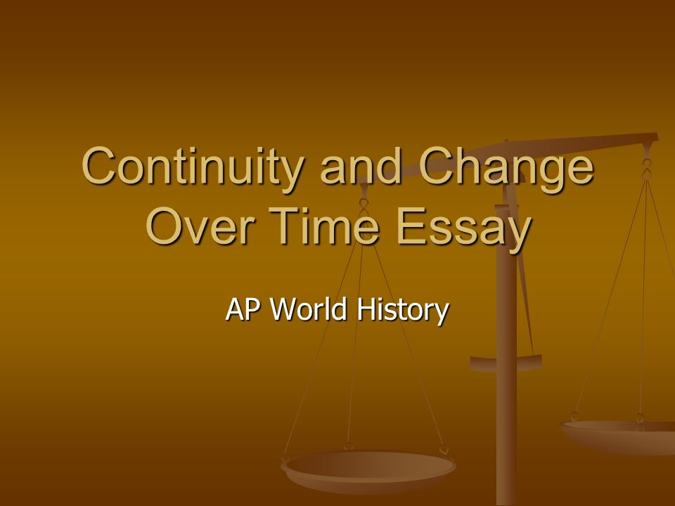 ap world history change over time essay