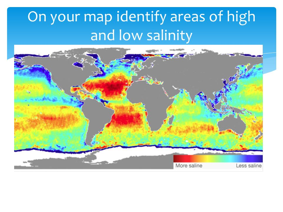 On your map identify areas of high and low salinity