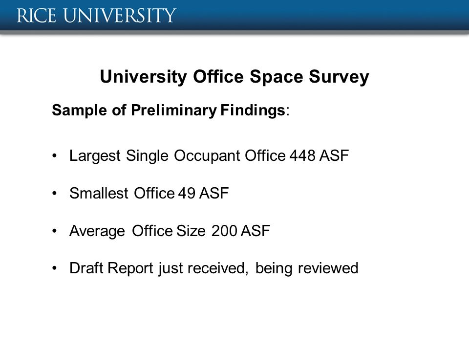 4 University Office Space Survey Sample Of Preliminary Findings: Largest  Single Occupant Office 448 ASF Smallest Office 49 ASF Average Office Size  200 ASF ...
