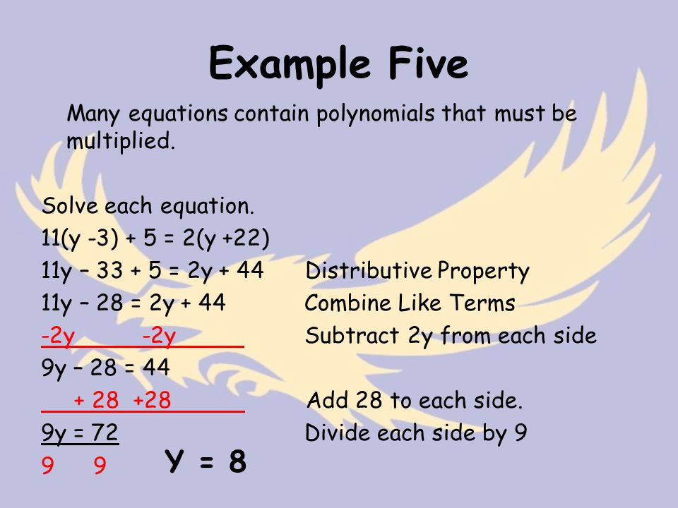 Example Five Many equations contain polynomials that must be multiplied.