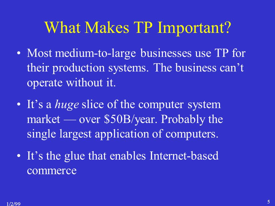 1/2/99 5 What Makes TP Important.