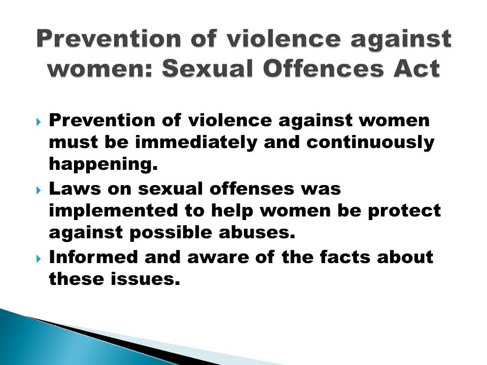  Prevention of violence against women must be immediately and continuously happening.