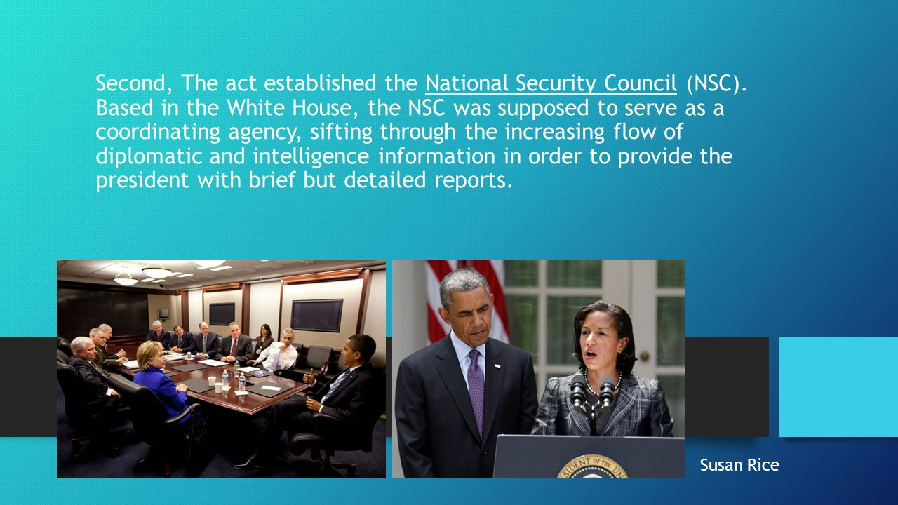 Second, The act established the National Security Council (NSC).