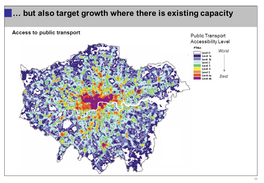 11 … but also target growth where there is existing capacity Access to public transport Public Transport Accessibility Level Worst Best