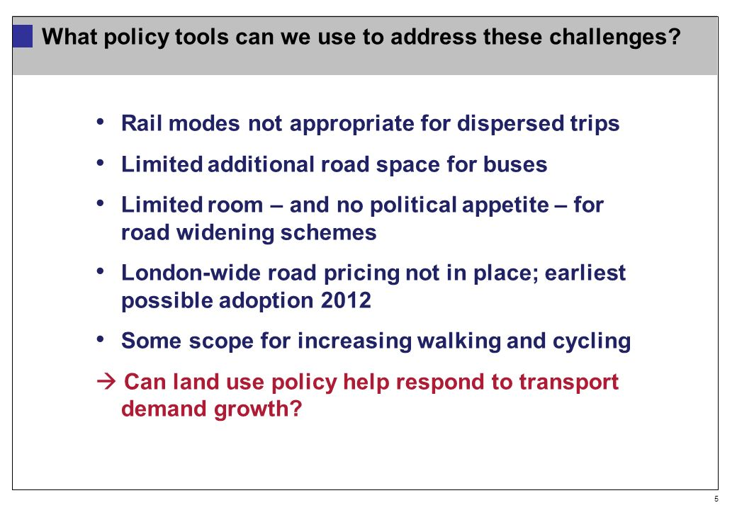 5 What policy tools can we use to address these challenges.