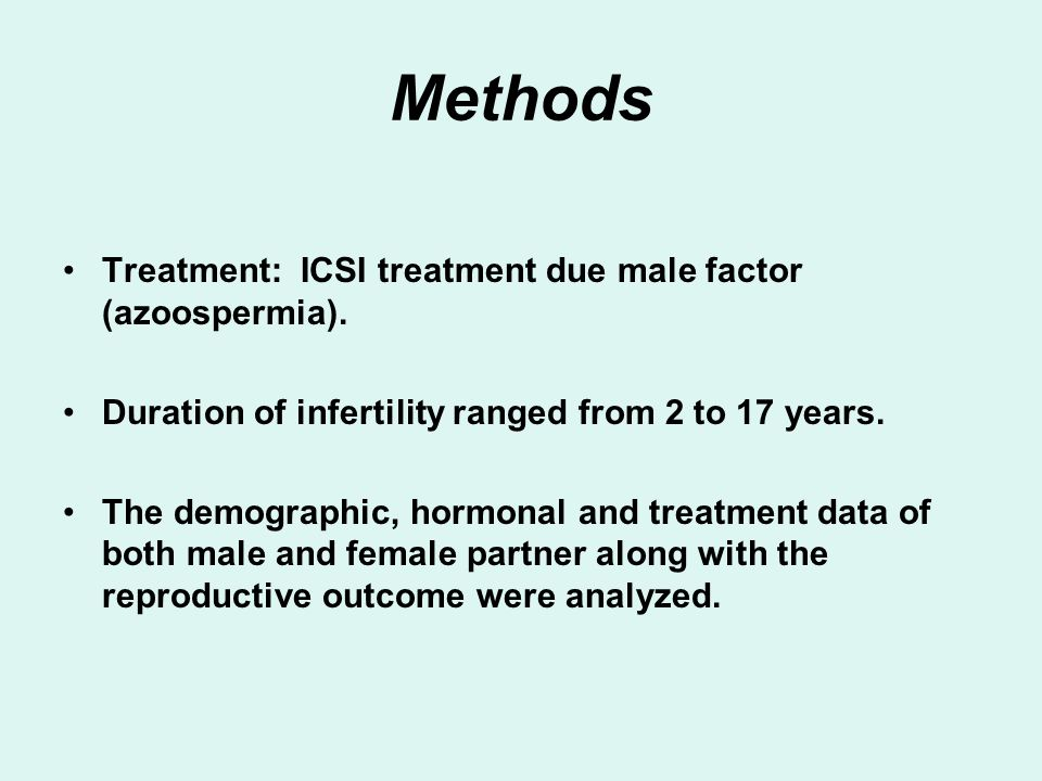 Methods Treatment: ICSI treatment due male factor (azoospermia).