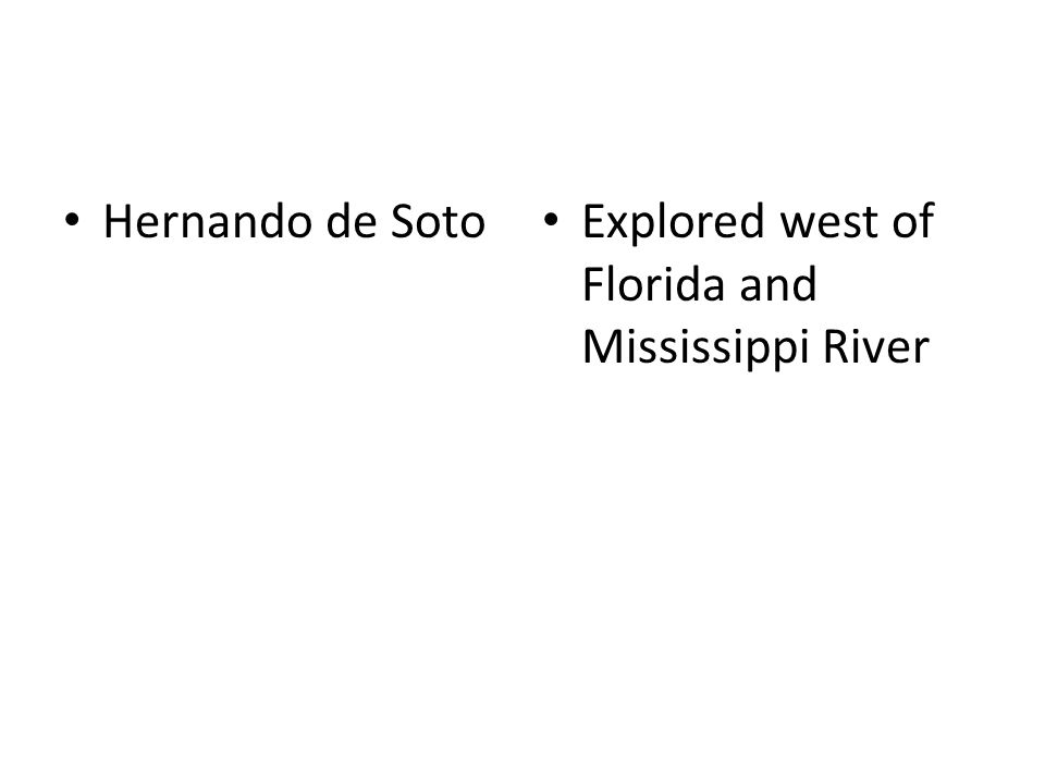 Hernando de Soto Explored west of Florida and Mississippi River