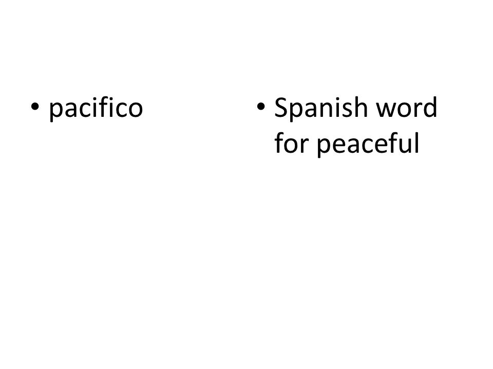 pacifico Spanish word for peaceful