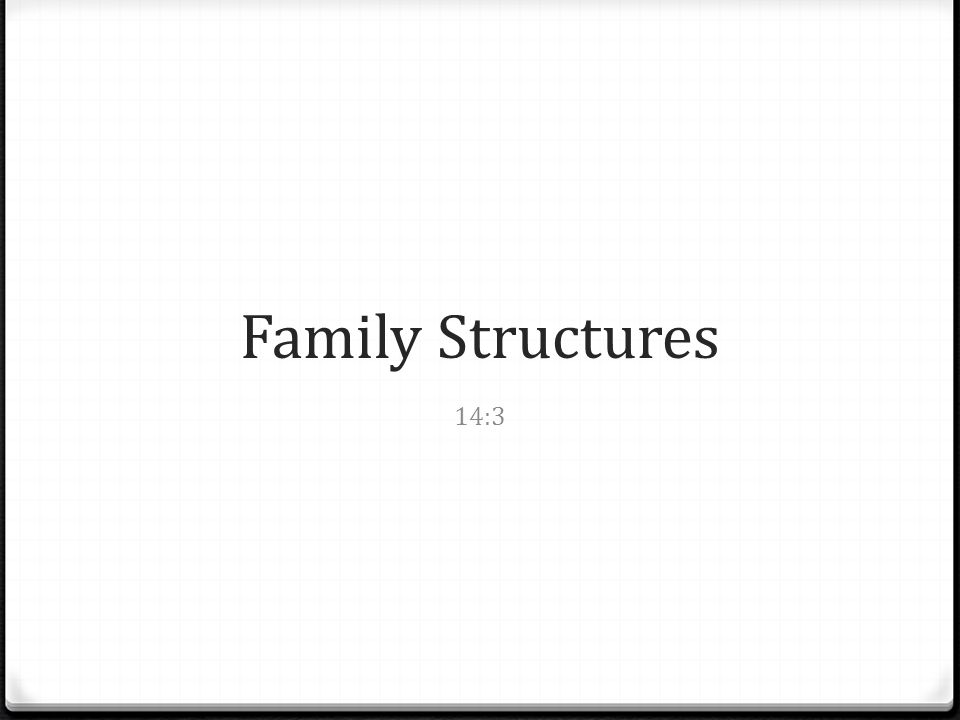 Family Structures 14:3