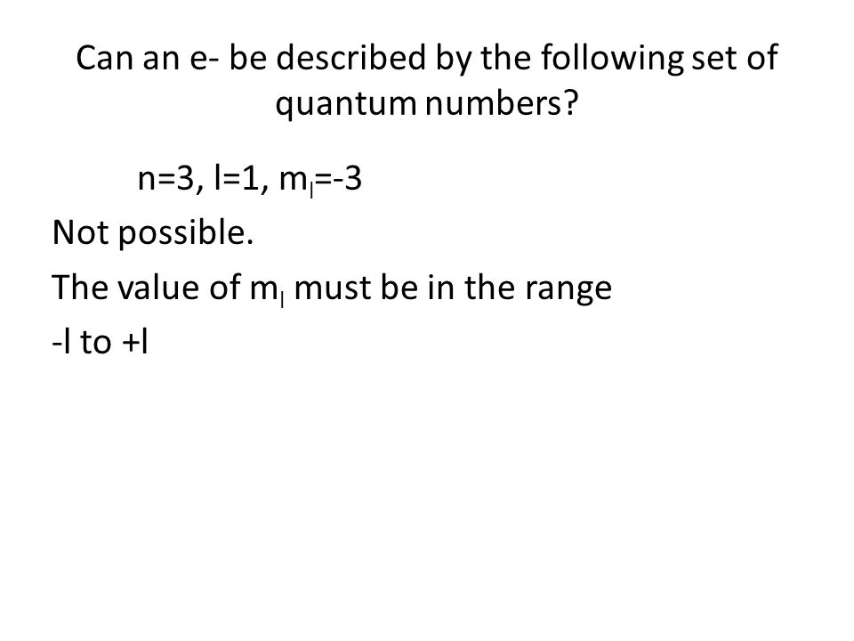 Can an e- be described by the following set of quantum numbers.