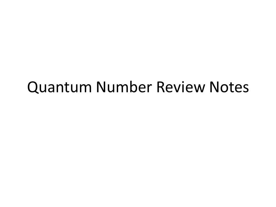Quantum Number Review Notes