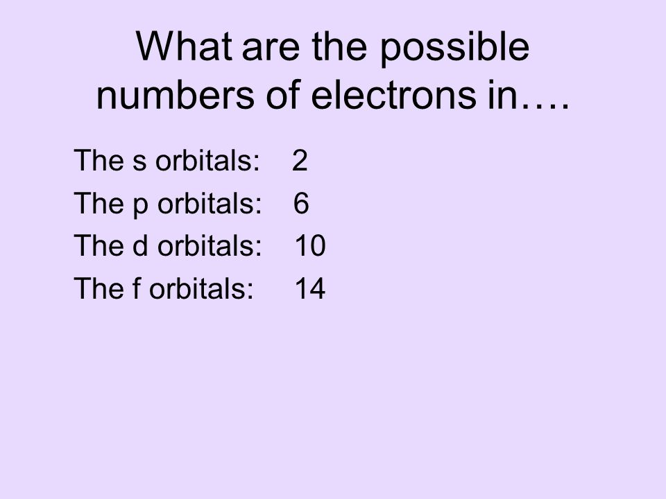 What are the possible numbers of electrons in….