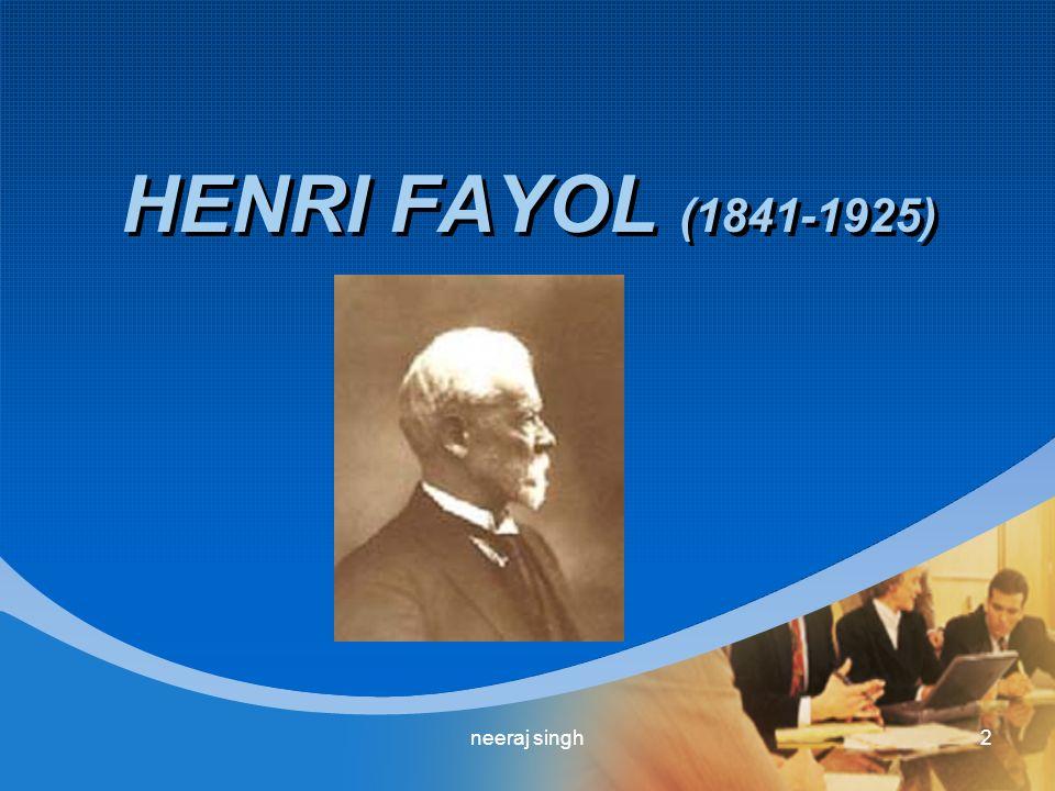 HENRI FAYOL (1841-1925) 2neeraj singh