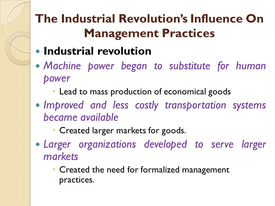 Industrial revolution Machine power began to substitute for human power  Lead to mass production of economical goods Improved and less costly transpo