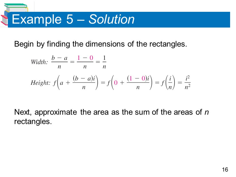 16 Example 5 – Solution Begin by finding the dimensions of the rectangles.