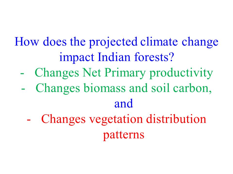 How does the projected climate change impact Indian forests.