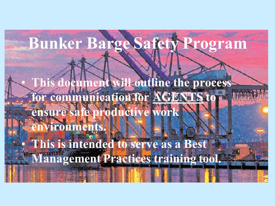 Bunker Barge Safety Program Vessel Agent or representative Process ...