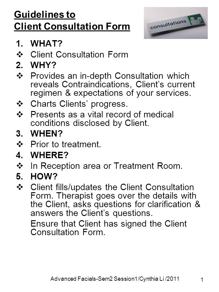 Advanced FacialsSem2 Session1Cynthia Li Guidelines to Client – Medical Consultation Form