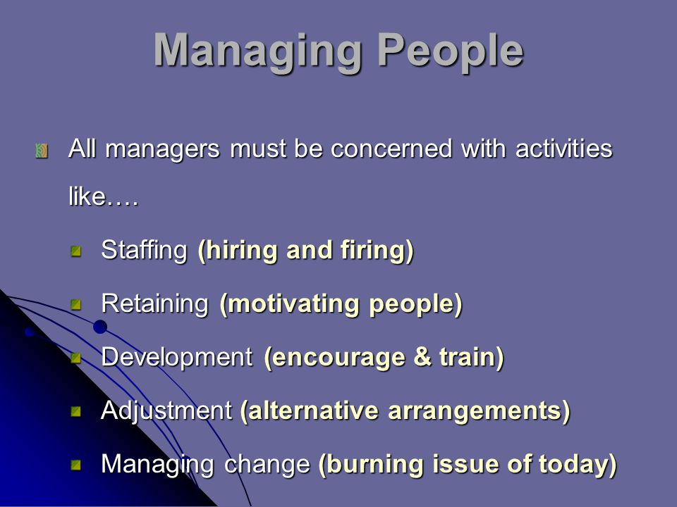 Managing People All managers must be concerned with activities like….