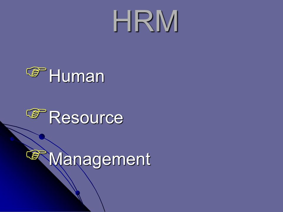 HRM  Human  Resource  Management