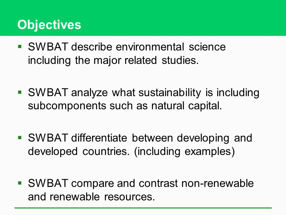 Objectives  SWBAT describe environmental science including the major related studies.