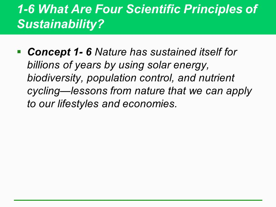 1-6 What Are Four Scientific Principles of Sustainability.
