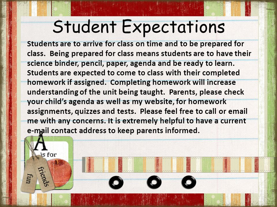 Student Expectations Students are to arrive for class on time and to be prepared for class.