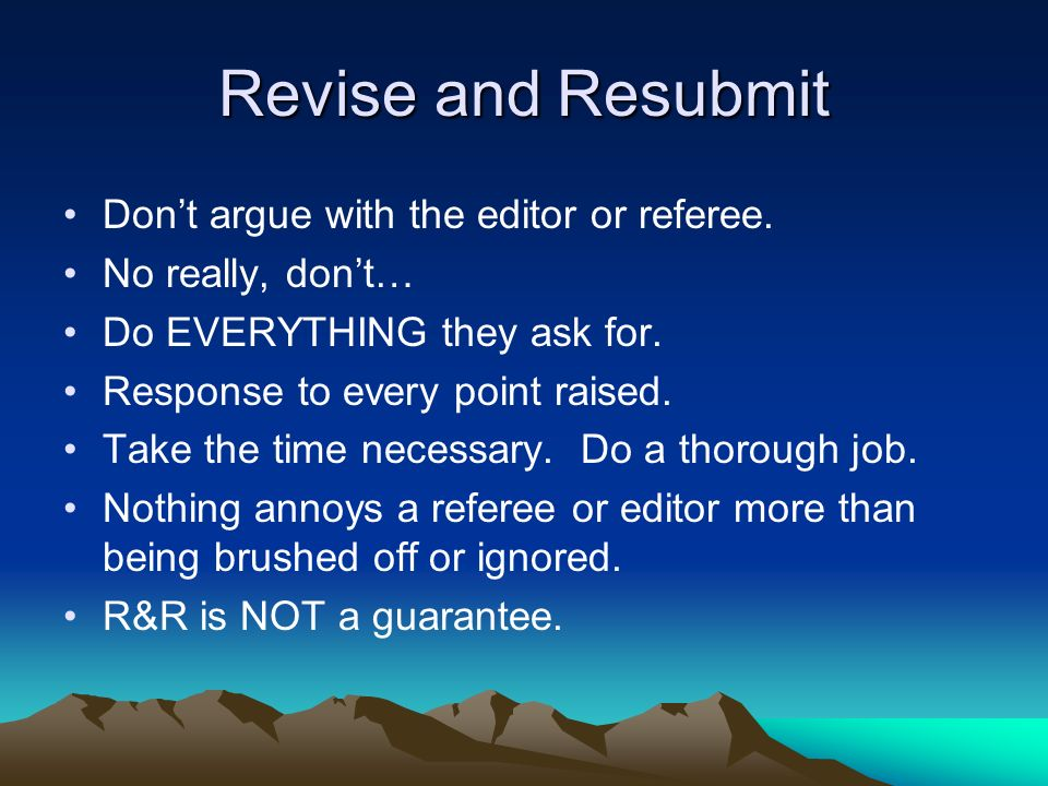 Revise And Resubmit Dont Argue With The Editor Or Referee
