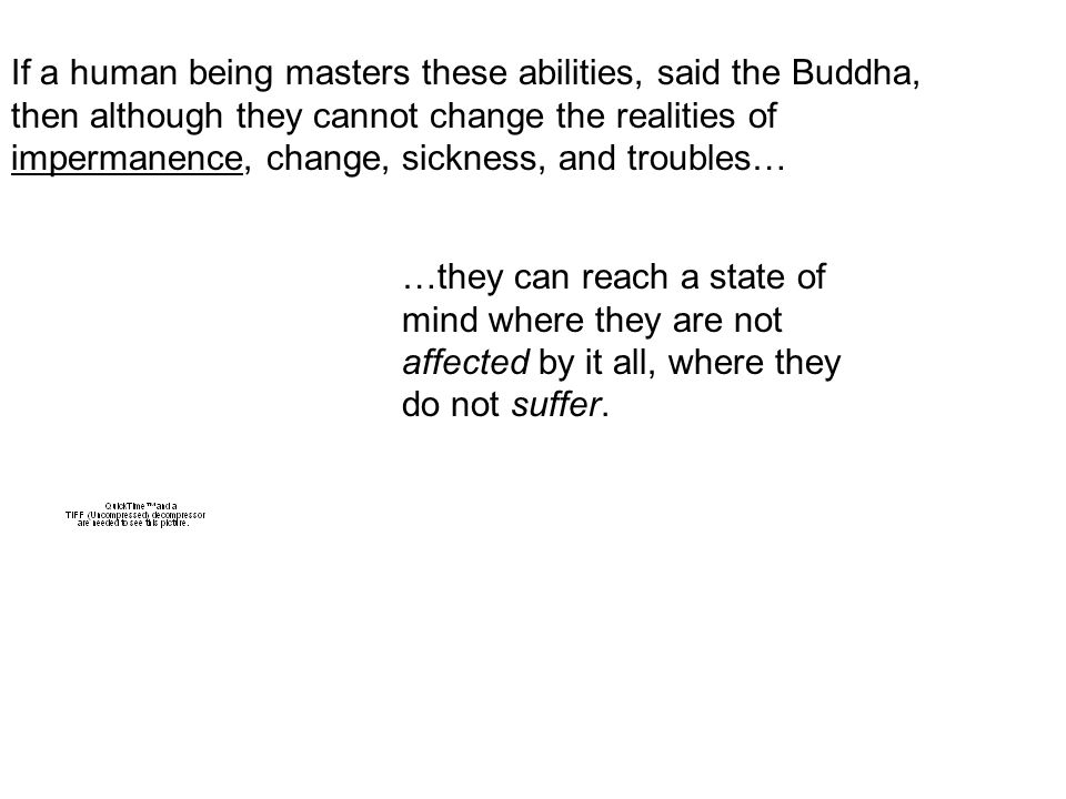 …they can reach a state of mind where they are not affected by it all, where they do not suffer.