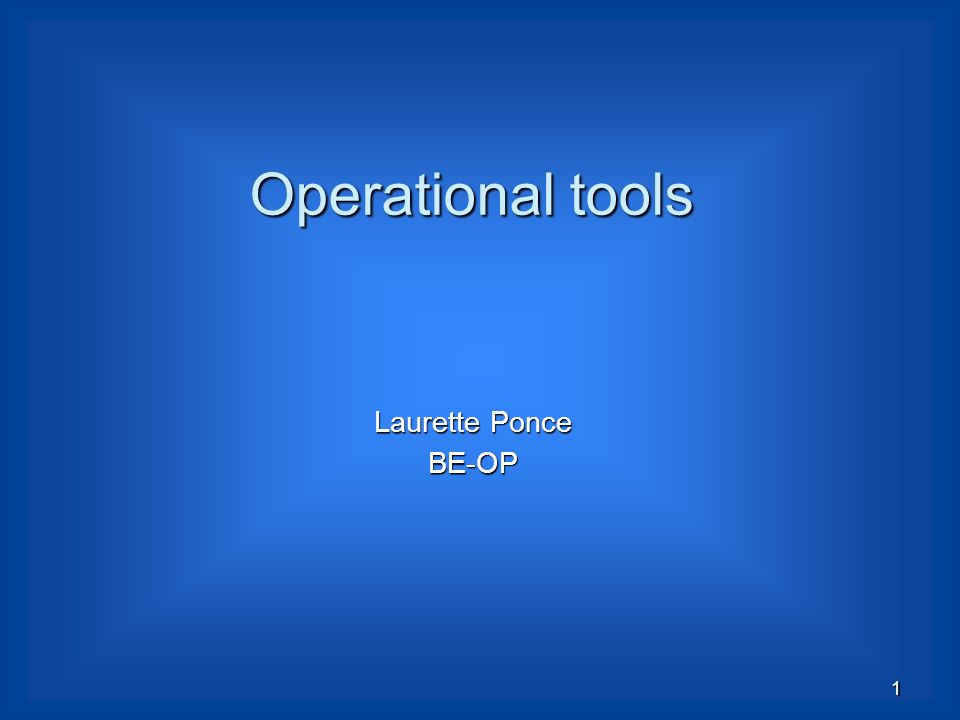 Operational tools Laurette Ponce BE-OP 1