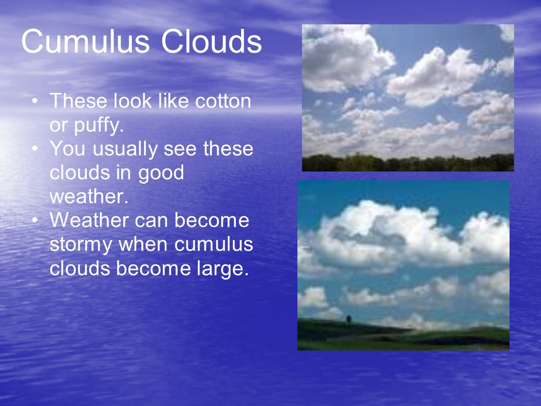 The Three Main Types of Clouds Mrs. Leary. Cirrus Clouds These ...
