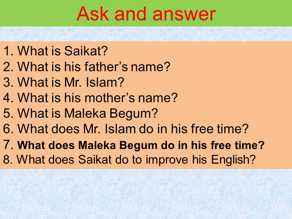 Ask and answer 1. What is Saikat. 2. What is his father's name.