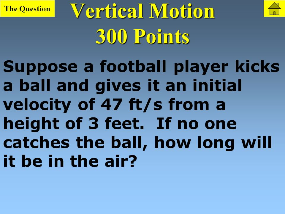 Vertical Motion 200 Point Question What is