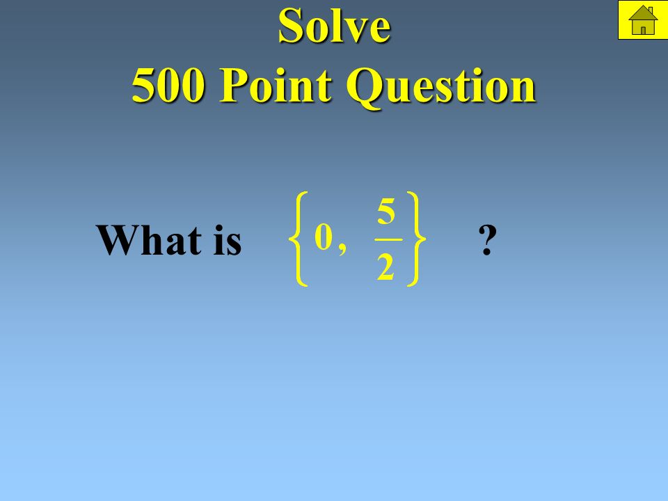 Solve 500 Points Solve: The Question